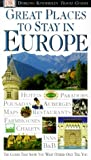 Dorling Kindersley Publishing Staff: Great Places to Stay in Europe