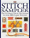 Ganderton, Lucinda: Stitch Sampler: The Ultimate Visual Dictionary to over 200 Classic Stiches