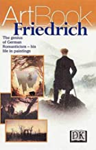 DK Art Book: Friedrich by Dorling Kindersely