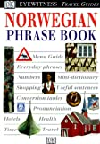 [???]: Eyewitness Travel Guides Norwegian Phrase Book: Essential Words and Phrases for Every Traveler