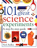 Ardley, Neil: 101 Great Science Experiments