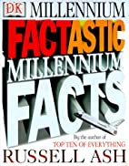 Factastic Millennium Facts by Russell Ash