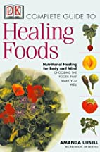 The Complete Guide to Healing Foods:…