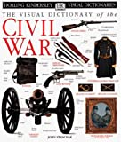 Stanchak, John E.: The Visual Dictionary of the Civil War
