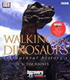 Haines, Timothy D.: Walking with Dinosaurs: A Natural History