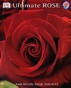 DK American Rose Society Ultimate Rose by DK…