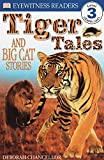 Chancellor, Deborah: Tiger Tales and Big Cat Stories