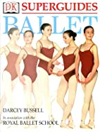 DK Superguides: Ballet by Darcey Bussell