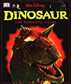 Disney's Dinosaur! The Essential Guide by…