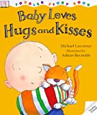 DK Toddlers: Baby Loves Hugs and Kisses by…