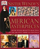 Beckett, Wendy: Sister Wendy&#39;s American Masterpieces: Beckett&#39;s Selection of the Greatest American Paintings