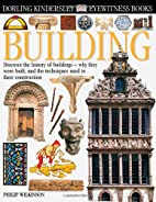 Building (Eyewitness Books) by Philip…