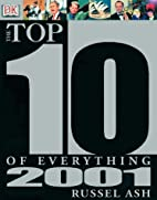 The Top 10 of Everything 2001 by Russell Ash