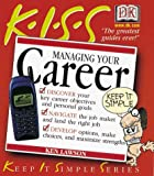 KISS Guide to Managing Your Career by…
