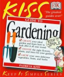 Kite, L. Patricia: Kiss Guide to Gardening