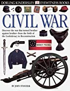 Eyewitness: Civil War by John Stanchack