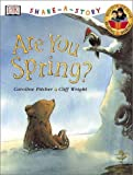 DK Publishing: DK Share-a-Story: Are You Spring?