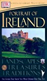 Dorling Kindersley Publishing Staff: A Portrait of Ireland: Landscapes, Trasures, Traditions