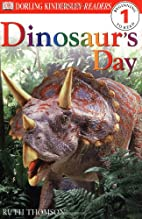Dinosaur's Day (DK Readers: Level 1) by Ruth…