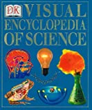 Dorling Kindersley Publishing Staff: The Visual Encyclopedia of Science
