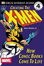 Creating the X-Men (DK Readers: Level 4) by…