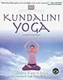 Khalsa, Shakta Kaur: Kundalini Yoga: Unlock Your Inner Potential Through Life-Changing Exercise
