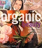 Fairley, Josephine: Organic Beauty