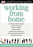 Alastair Balfour: Working From Home (Small Business Guides)