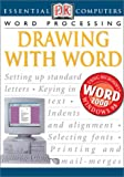 Watson, John H.: Word Processing: Drawing With Word (Essential Computers)