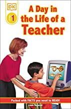 A Day in the Life of a Teacher (DK Readers:…