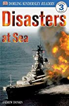 DK Readers: Disasters at Sea by Andrew&hellip;