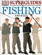 Fishing (Superguides) by John Bailey