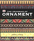 Jones, Owen: The Grammar of Ornament: Illustrated by Examples from Various Styles of Ornament