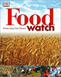Bramwell, Martyn: Food Watch: Protecting Our Planet
