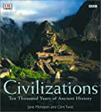 Civilizations: Ten Thousand Years of Ancient…