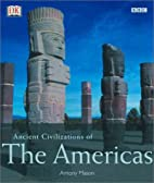 Ancient Civilizations of the Americas by DK…