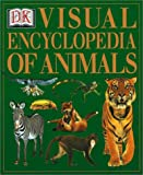 Dorling Kindersley Publishing Staff: The Visual Encyclopedia of Animals