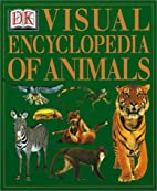 Visual Encyclopedia of Animals by Jayne…