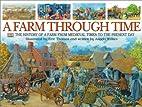 A Farm Through Time by Angela Wilkes
