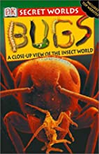 Bugs: A Close-up View of the Insect World…