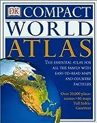 DK Compact World Atlas: The Essential Atlas…