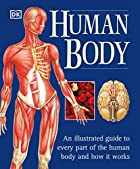 Human Body: An Illustrated Guide to Every…