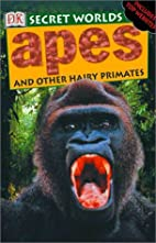 Apes and Other Hairy Primates (Secret…