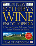 Stevenson, Tom: The New Sotheby's Wine Encyclopedia : A Comprehensive Reference Guide to the Wines of the World