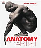 Anatomy for the Artist by Sarah Simblet