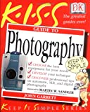 Garrett, John: Kiss Guide to Photography