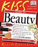 Pedersen, Stephanie: Kiss Guide to Beauty
