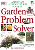 Greenwood, Pippa: Ahs Garden Problem Solver: Practical Solutions to All Your Gardening Problems