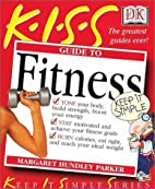 KISS Guide to Fitness (Keep It Simple…