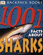 1001 Facts About Sharks (Backpack Books) by…